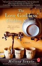 The Love Goddess Cooking School by Melissa Senate