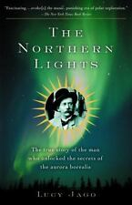 Jago, Lucy The Northern Lights: The True Story of t