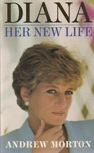 Diana  Her New Life  By Andrew Morton