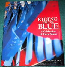 CINDY HALE, Riding for the Blue: A Celebration of Horse Shows, HB/DJ, 1ST ED.