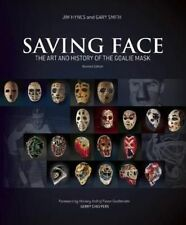 Saving Face: The Art and History of the Goalie Mask by Gary Smith, Jim Hynes...