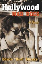 Hollywood Mad Dogs: A Novel [Wittliff Collections Literary Series]