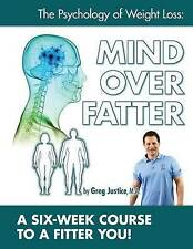 NEW Mind Over Fatter 6 Week Course Workbook by Greg Justice MA
