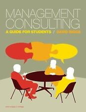 Management Consulting: A Guide for Students