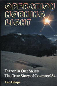 Operation Morning Light: Cosmos 954 (Large Hardcover, 1978, 1st Edition)