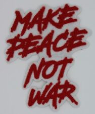 Chenille Patch: Make Peace Not War (M382)
