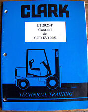CLARK ET202SP Control de SCR EV100S Technical Training Manual en Espanol Lot#461