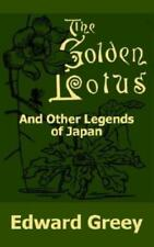 The Golden Lotus And Other Legends Of Japan