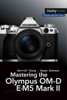 Mastering the Olympus OM-D E-M5 Mark II, Paperback by Young, Darrell; Johnson...
