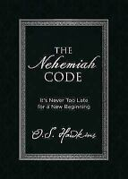 The Nehemiah Code: It's Never Too Late for a New Beginning - Hawkins, O. S.