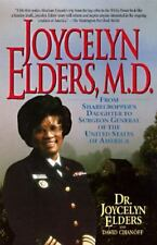 Joycelyn Elders, M.D. : From Sharecropper's Daughter to Surgeon General of the U