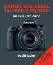Canon Rebel T6s/EOS 760D & Rebel T6i/EOS 750D (Expanded Guide) (PB) 1781452210