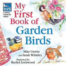 RSPB My First Book of Garden Birds by Mike Unwin, Sarah Whittley (Hardback, 2006)