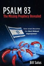 PSALM 83: The Missing Prophecy Revealed by Bill Salus, 2013  **BRAND NEW**