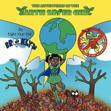 The Adventures Of The Earth Saver Girl: By Brooklyn