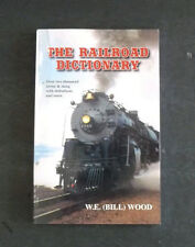 The Railroad Dictionary (Bill) Wood Terms Slang Description Meaning Definitions
