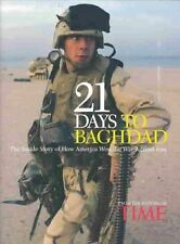 NEW Time: 21 Days to Baghdad: The Inside Story of of How America Won the War Aga