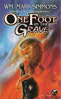 NEW One Foot in the Grave by Wm. Mark Simmons