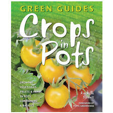 Crops in Pots: Growing Vegetables, Fruits & Herbs in Pots, Containers &...