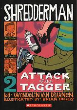 SHREDDERMAN #2 Attack of the Tagger NEW Book WENDELIN VAN DRANEN Guided READING