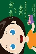 Little Lily and Eddie the Earthworm by Chad Currin (2015, Paperback)