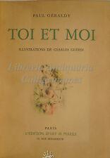 POESIA - Paul Geraldy, TOI ET MOI 1932 Paris Piazza Illustraz. Guerin ediz. num.