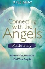 Connecting With Angels Made Easy by Kyle Gray NEW