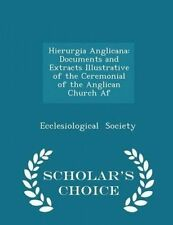 Hierurgia Anglicana Documents Extracts Illustrative C by Society Ecclesiological