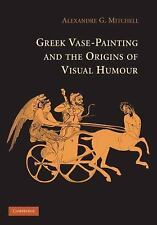 Greek Vase-Painting And The Origins Of Visual Humour: By Alexandre G. Mitchell
