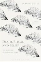 Death, Ritual and Belief The Rhetoric of Funerary Rites 9781474250955