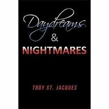 Daydreams and Nightmares by Troy St. Jacques (2011, Paperback)