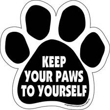 Dog Magnetic Paw Car Decal - Keep Your Paws To Yourself - Made In Usa