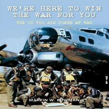 WE'RE HERE TO WIN THE WAR FOR YOU: The US 8th Air Force at War, Textbook Buyback