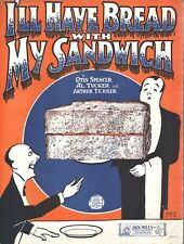 I'll Have Bread With My Sandwich 1924 Sheet Music