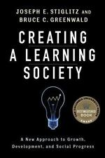 Creating a Learning Society: A New Approach to Growth, Development, and Social P