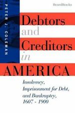 Debtors and Creditors in America: Insolvency, Imprisonment for Debt, and Bankru