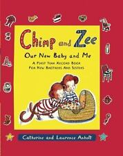 Excellent, Chimp and Zee: Our New Baby and Me: A First Year Record Book for New
