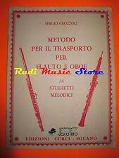 SPARTITO SERGIO CROZZOLI Metodo per il trasporto flauto e oboe 1976 cd mc dvd lp