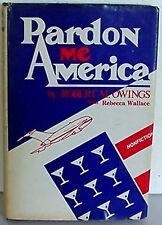 Pardon Me America, Robert M. Owings, Hardcover 1985, Air Force, 178 Pages