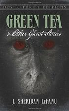 Green Tea and Other Ghost Stories (Dover Thrift) by Fanu, Sheridan Le Paperback
