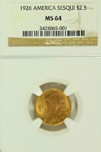 1926 SESQUICENTENNIAL $2 50 Gold Commemorative : NGC MS64