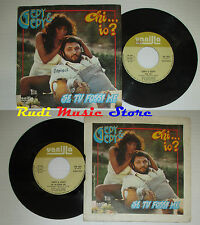 LP 45 7'' GEPY & GEPY Chi...io?Se tu fossi me 1978 italy VANILLA VA020 cd mc dvd