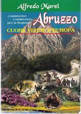 Abruzzo montagnoso cuore verde d'Europa - A.Marzi - Libro Nuovo in offerta !