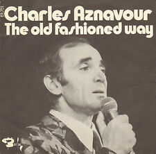 "CHARLES AZNAVOUR - The Old Fashioned Way (1973 VINYL SINGLE 7"" FRANCE)"