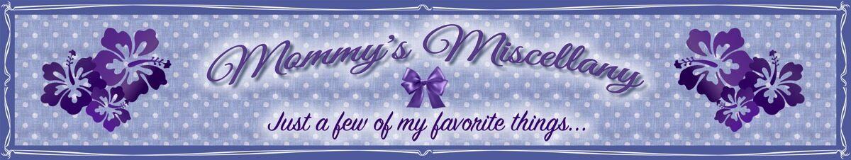 Mommy's Miscellany