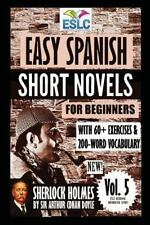 Easy Spanish Short Novels for Beginners with 60+ Exercises and 200-Word...