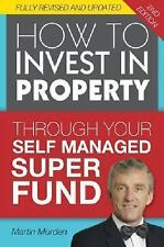 How to Invest in Property Through Your Self Managed Super Fund by Martin...