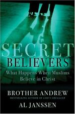 Secret Believers: What Happens When Muslims Believe in Christ by Brother Andrew,