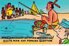 VTG POSTCARD CARTOON WHAT DOES CHIEF DO WHEN NOT FISHING ? ... FOOLISH QUESTION