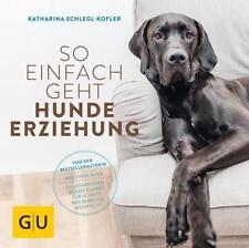 So einfach geht Hundeerziehung von Katharina Schlegl-Kofler (2017, Taschenbuch)